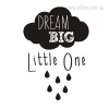 Dream Big Little One Design