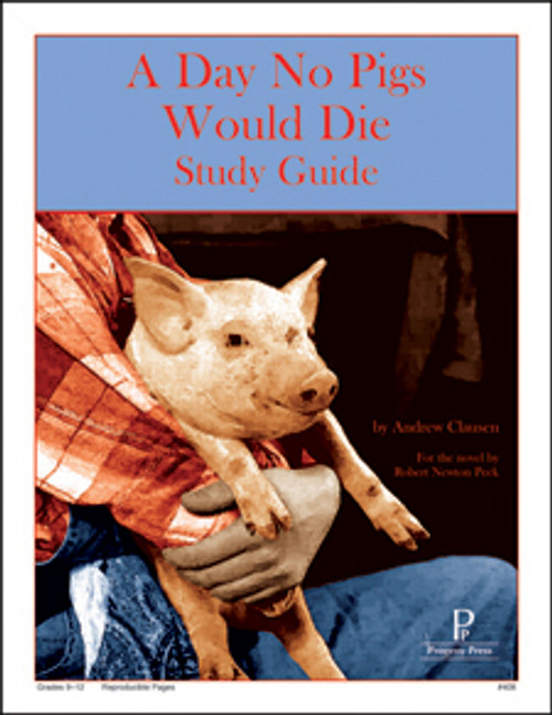 A Day No Pigs Would Die  Progeny Press unit study guide lesson plans for literature and reading from a Christian worldview with Biblical integration