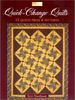 Quick-Change Quilts: 12 Quilts From 6 Patterns