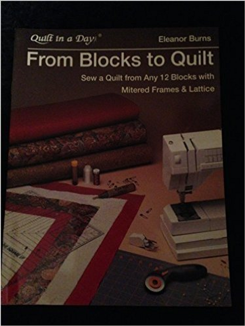 From Blocks to Quilt by Eleanor Burns