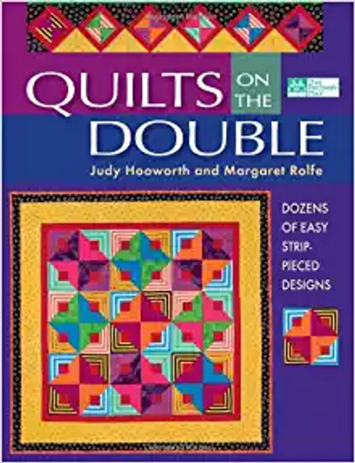Quilts On The Double: Dozens of Easy Strip-Pieced Designs