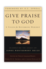 Give Praise to God (Paperback)