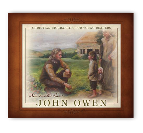John Owen - Christian Biographies For Young Readers (Hardcover)