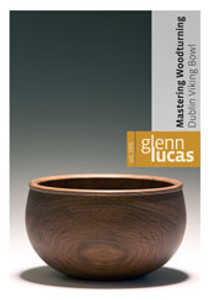 DVD Mastering Woodturning with Glenn Lucas - Dublin Viking Bowl