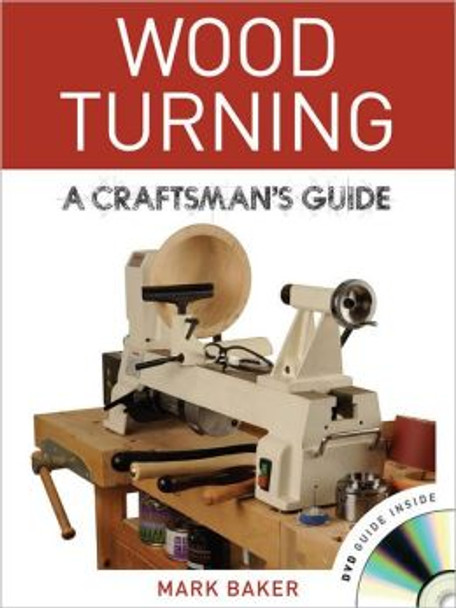 Wood Turning: A Craftsman's Guide