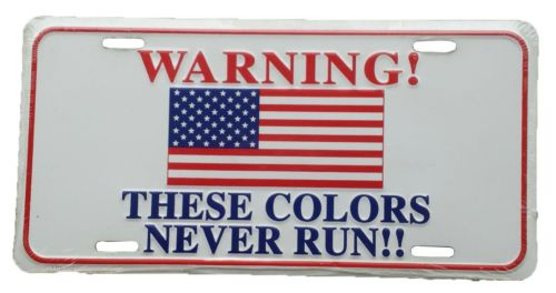 Warning! These Colors Never Run! - Collectible License Plate