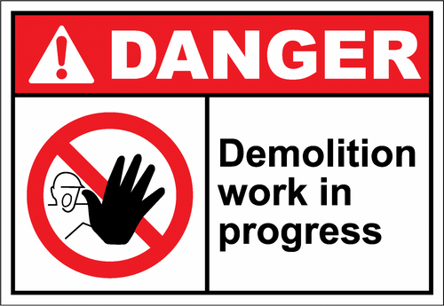 Danger Sign demolition work in progress