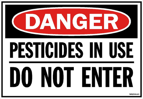 Pesticides In Use Do Not Enter Sign