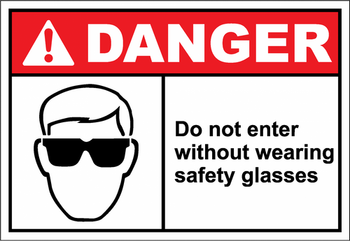 Danger Sign do not enter without wearing safety glas