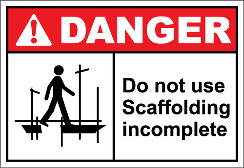 Danger Sign do not use scaffolding incomplete