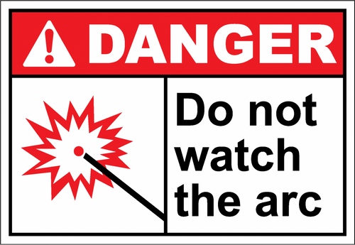 Danger Sign do not watch the arc