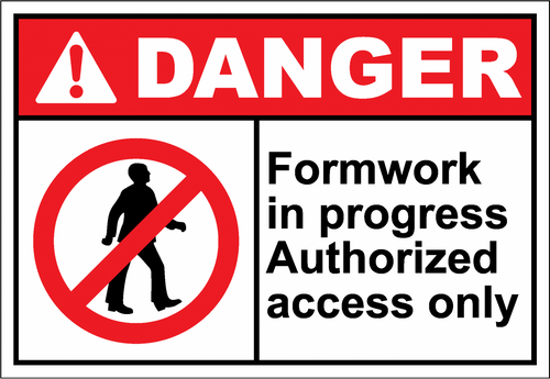 Danger Sign formwork in progress authorized access