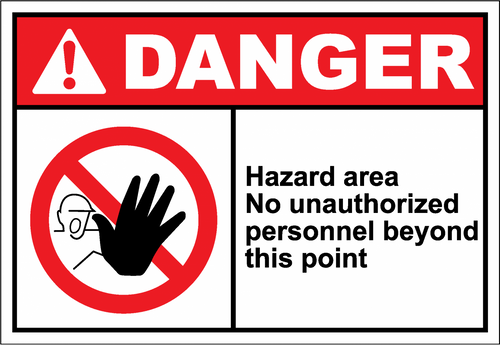 Danger Sign hazard area no unauthorized personnel be