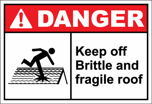 Danger Sign keep off brittle and fragile roof