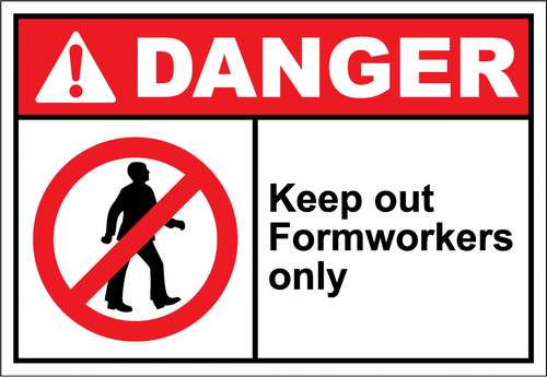 Danger Sign keep out formworkers only