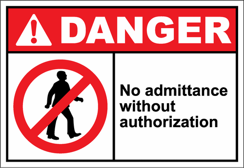 Danger Sign no admittance without authorization