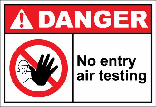 Danger Sign no entry air testing