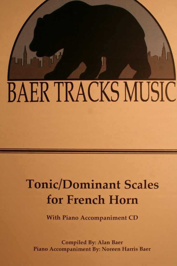 Baer, Alan - Tonic/Dominant Scales for French Horn (w/Piano Accompaniment CD)