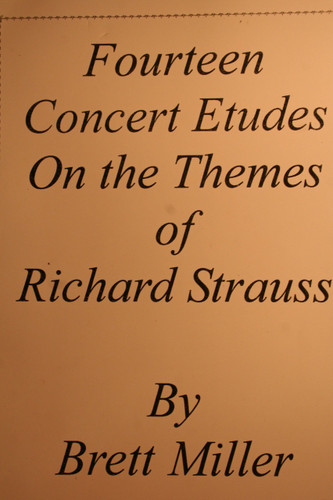Miller, Brett - Fourteen Concert Etudes On The Themes of Richard Strauss