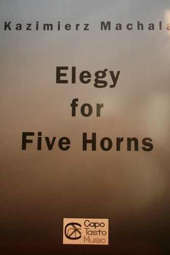 Machala, Kazimierz - Elegy for Five Horns