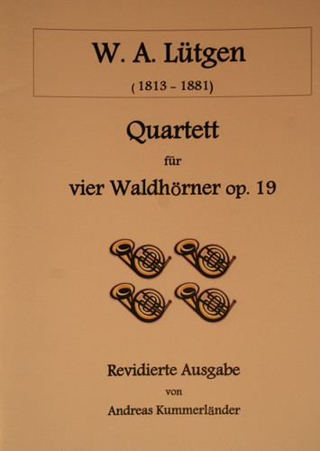 LÌ_tgen, W.A. - Quartet For Four Horns, Op. 19