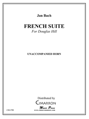 Bach, Jan - French Suite (for Douglas Hill) for Solo Unaccompanied Horn