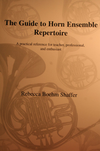 Shaffer, Rebecca - The Guide To Horn Ensemble Repertoire