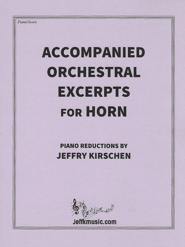 Kirschen, Jeffry - Accompanied Orchestral Excerpts For Horn
