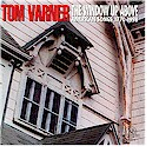Varner, Tom - The Window Up Above, American Songs (1770-1998)