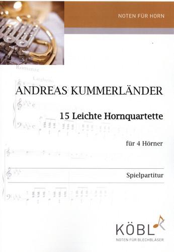 KummerlÌ_nder, Andreas (arr.)  15 leichte Hornquartette  fÌ_r 4 H̦rner