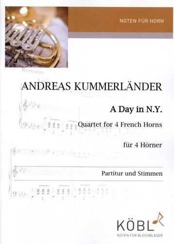 Kummerländer, Andreas  A Day in N.Y.  für 4 Hörner in F