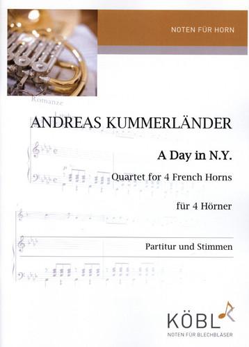 KummerlÌ_nder, Andreas  A Day in N.Y.  fÌ_r 4 H̦rner in F