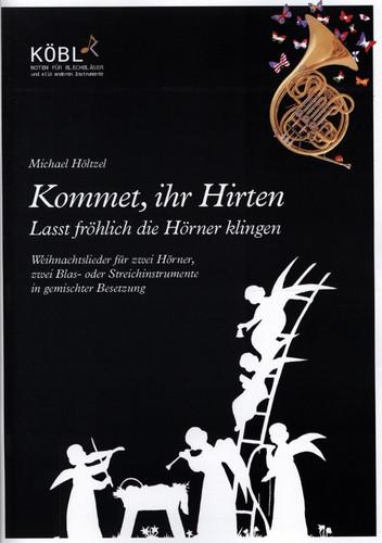 Hoeltzel, Michael (Arr.) - Kommet, Ihr Hirten