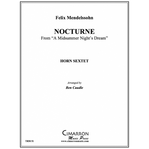 "Mendelssohn, Felix - Nocturne from ""A Midsummer Night's Dream"" for Horn Sextet"