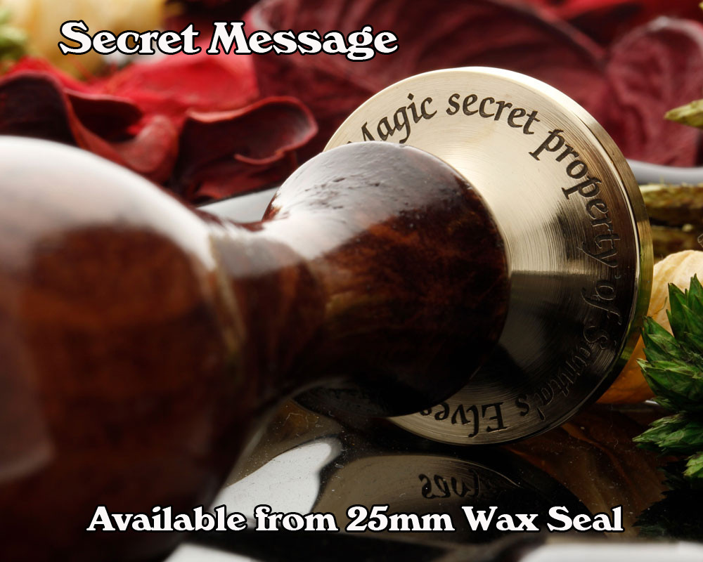 Secret Message engraved onto top side of wax seal (only available on round 25, 30 or 35mm size stamp heads) Extra cost applies.