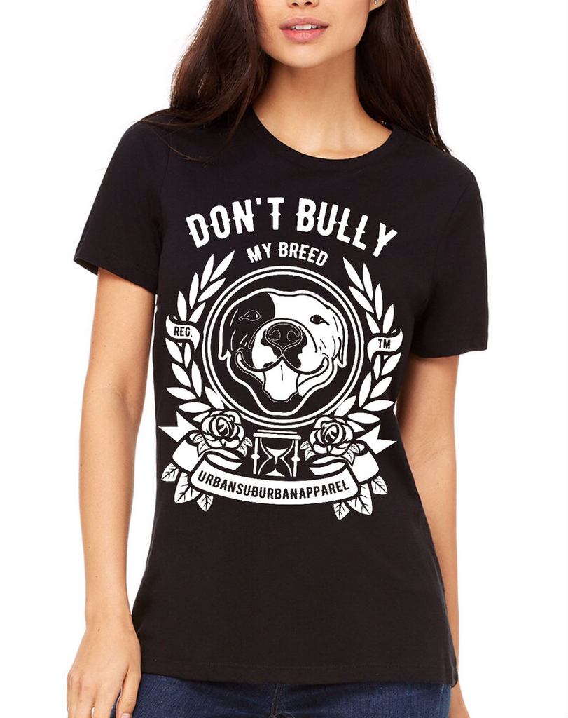 DON'T BULLY MY BREED B&W Ladies' Relaxed Jersey Tee