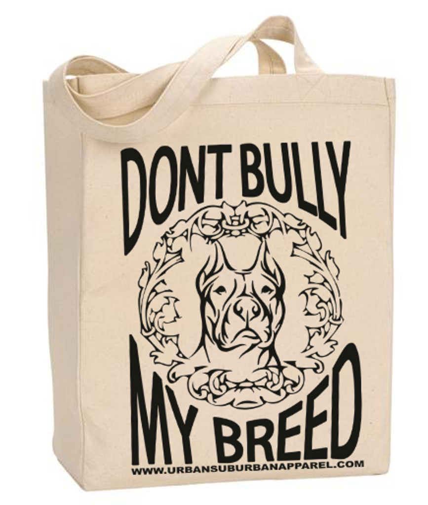 DONT BULLY MY BREED Organic Cotton Canvas Market Tote