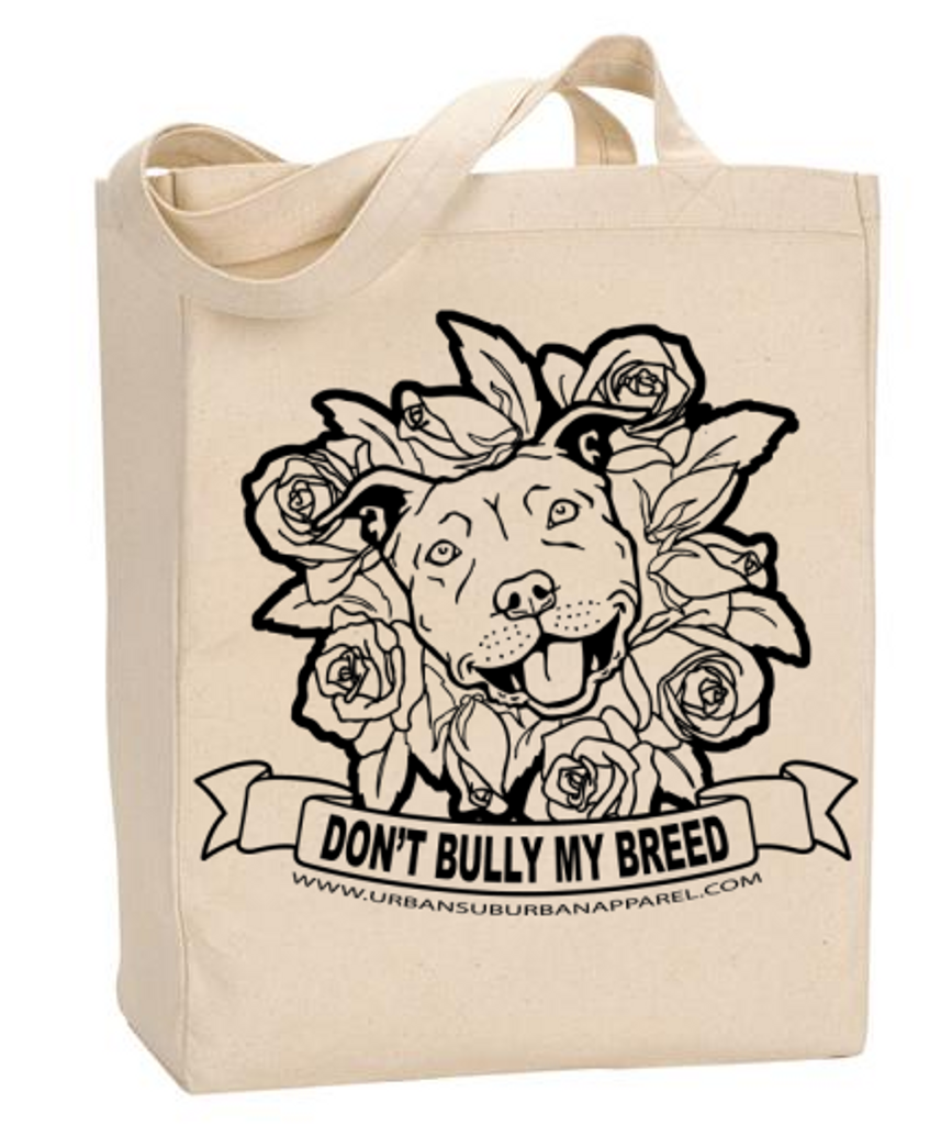 DON'T BULLY MY BREED w/ Roses Organic Cotton Canvas Market Tote