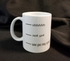 SHHH NOT YET COFFEE MUG