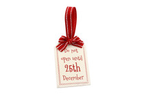 Do Not Open Until The 25th December Present Tag
