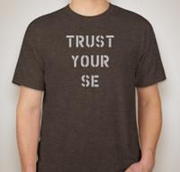 Trust Your SE - T-shirt