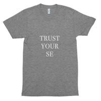 TRUST YOUR SE t-shirt