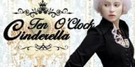 Neo-Ludwig Ten O'clock Cinderella