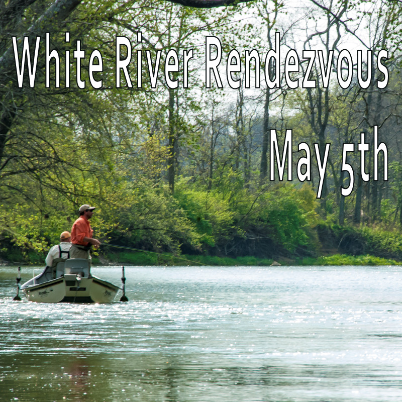 White River Rendezvous this Saturday May 5th!