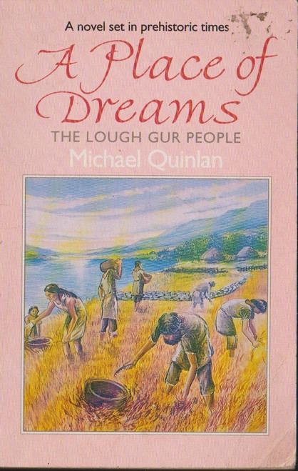 Quinlan, Michael / A Place of Dreams: The Lough Gur People