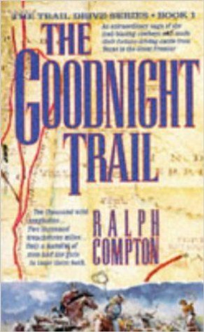 Compton, Ralph / The Goodnight Trail