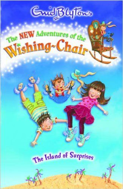 Blyton, Enid / The New Adventures of the Wishing-Chair: The Island of Surprises