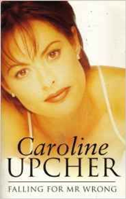 Upcher, Caroline / Falling for Mr Wrong