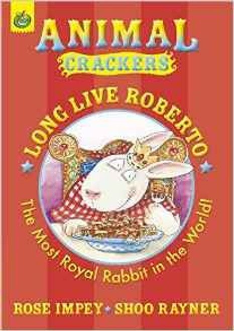 Impey, Rose / Long Live Roberto: The Most Royal Rabbit in the World