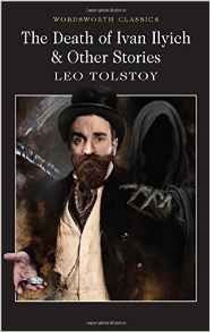 Tolstoy, Leo / The Death of Ivan Ilyich & Other Stories